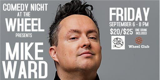 COMEDY NIGHT AT THE WHEEL with MIKE WARD
