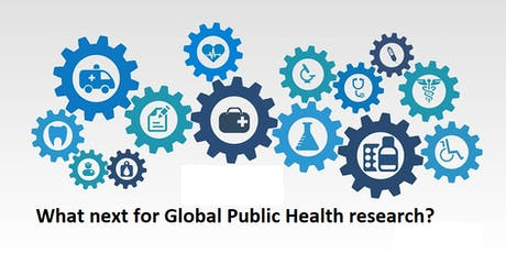 """What next for Global Public Health research?"" International Conference  tickets"