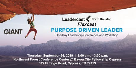 "Leadercast North Houston Flexcast - ""Purpose Driven Leader"" tickets"