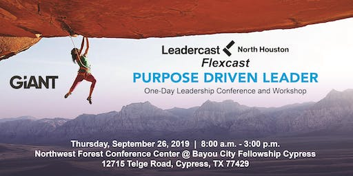 "Leadercast North Houston Flexcast - ""Purpose Driven Leader"""