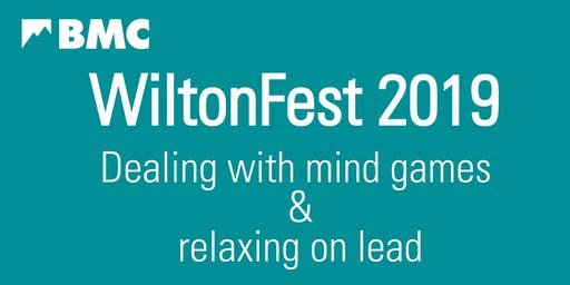 BMC WiltonFest 2019 - Dealing with mind games & relaxing on lead