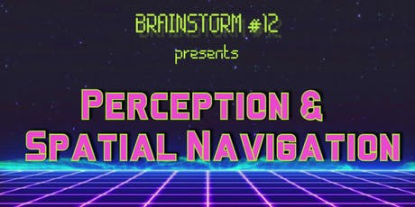 Brainstorms #12 - Perception & Spatial Navigation Tickets
