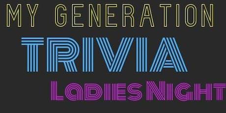 My Generation Trivia Ladies Night tickets
