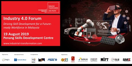 Industrial Transformation ASIA-PACIFIC 2019: Industry 4.0 Forum in Penang! tickets