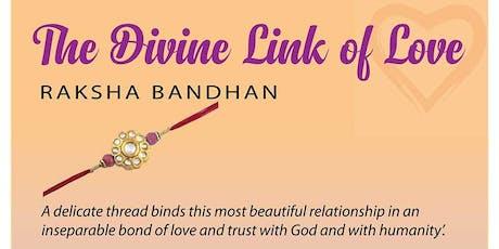 The Divine Link of Love - Celebrating Raksha Bandhan tickets