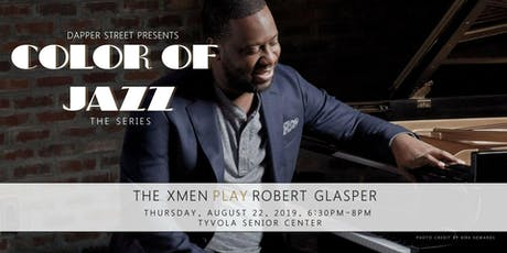 Color of Jazz - The XMen play Robert Glasper tickets