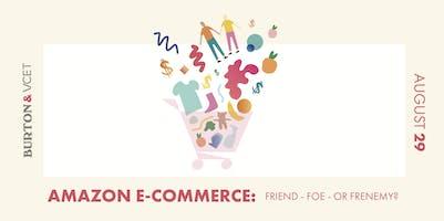 Amazon E-Commerce: Friend, Foe, or Frenemy?