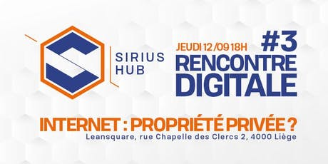 Rencontre Digitale #3 : Internet, propriété privée ? Tickets