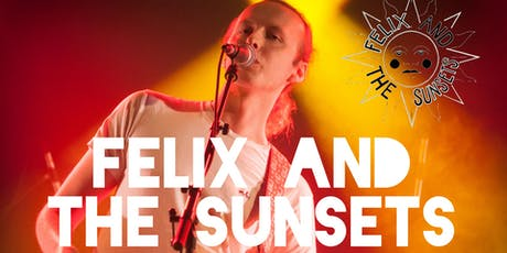 Felix And The Sunsets - Live At Sneaky Pete's tickets