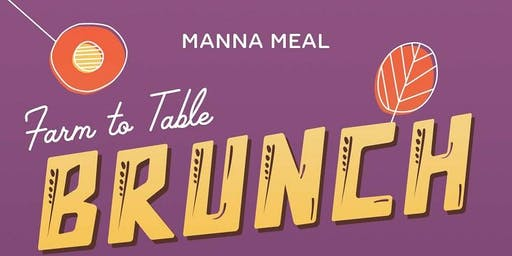 Manna Meal Presents: Farm To Table Brunch