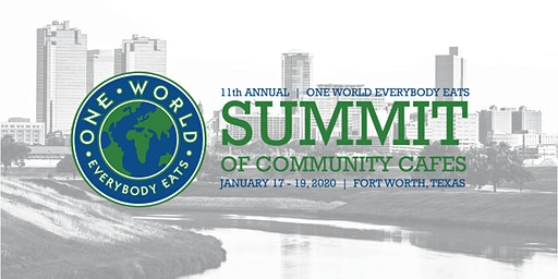 11th Annual One World Everybody Eats Summit of Community Cafes