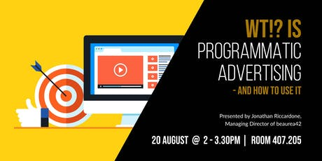 WT!? IS PROGRAMMATIC ADVERTISING?! (And How to Use It) tickets