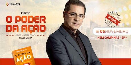 """[CAMPINAS/SP] 05/11   """"O Poder da Ação"""" com Paulo Vieira ingressos"""