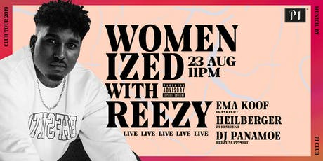 Womenized w/ REEZY Tickets