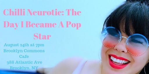 Summer Fresh Festival Presents Chilli Neurotic: The Day I Became a Pop Star
