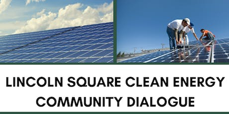 Lincoln Square Clean Energy Community Dialogue tickets