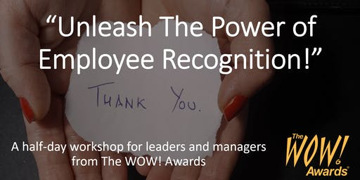 """""""Unleash The Power of Employee Recognition!"""""""