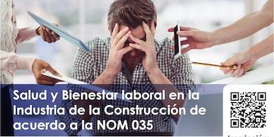 Salud y Bienestar laboral en la Industria de la Construcción de acuerdo a la NOM 035
