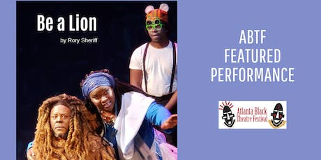 Atlanta Black Theatre Festival - Be a Lion tickets