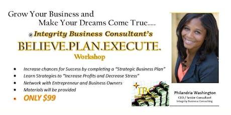 Business Plan Workshop - Believe. Plan. Execute.  tickets