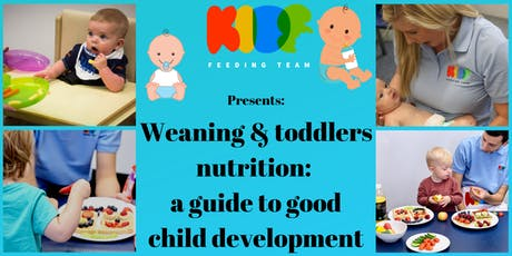 Weaning & Toddlers nutrition : a guide to good child development tickets