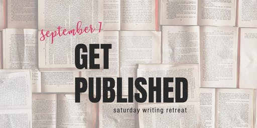 Get Published: Writing Retreat