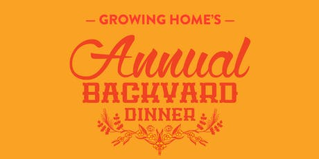 Growing Home's 7th Annual Backyard Dinner tickets