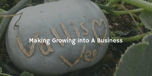 Making Growing into a Business