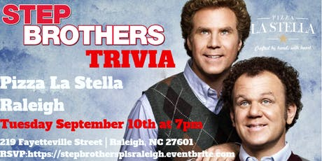 Step Brothers Trivia at Pizza La Stella Raleigh tickets