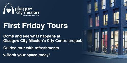 First Friday Tours: September. Glasgow City Mission city centre project