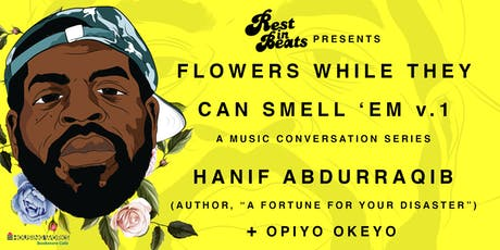Rest in Beats Presents: Flowers While They Can Smell 'Em tickets