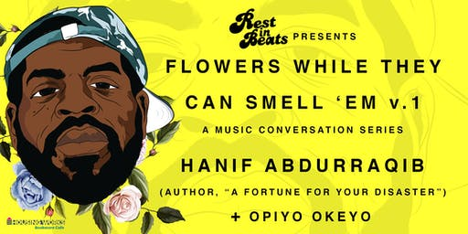 Rest in Beats Presents: Flowers While They Can Smell 'Em