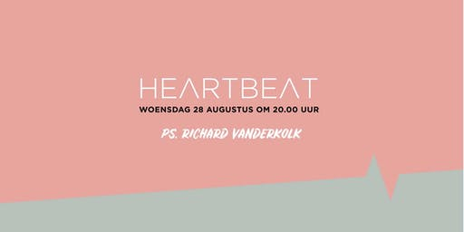 Heartbeat met ps. Richard Vanderkolk