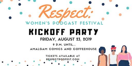 RESPECT: Women's Podcast Festival Friday Night Kickoff