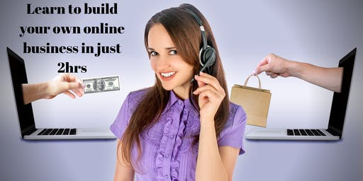 Free E-commerce Workshop: Learn to build your own online business in 2hrs
