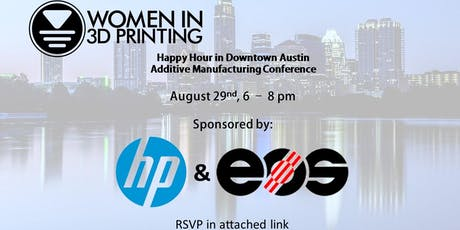 AMC Women in 3D Printing Happy Hour Sponsored by HP and EOS tickets