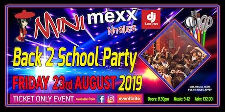 Mini MeXx Nitelife Back to School Party 2019 tickets