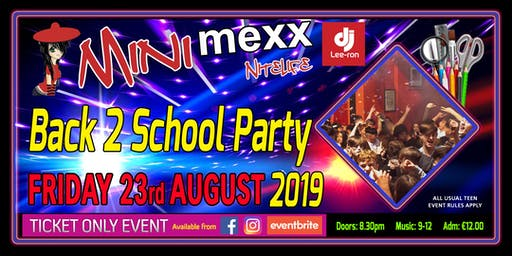 Mini MeXx Nitelife Back to School Party 2019