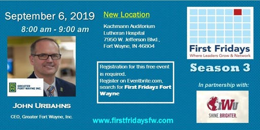 First Friday's Fort Wayne with John Urbahns of Greater Fort Wayne Inc.
