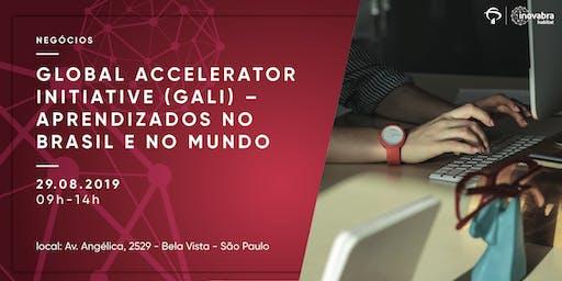 Global Accelerator Initiative (GALI) – Aprendizados no Brasil e no Mundo