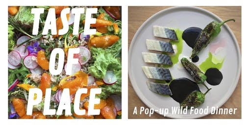 Taste of Place - A Pop-Up Wild Food Dinner