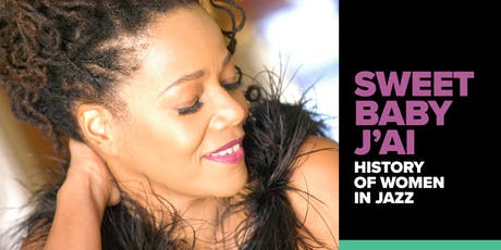 CAMP Rehoboth Brings You: Sweet Baby Jai, History of Women in Jazz! tickets