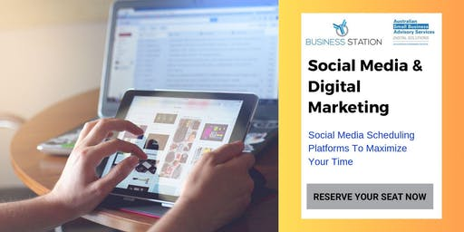 Social Media Scheduling Platforms To Maximize Your Time - Part 2(Mundaring) presented by Kasia McNaught