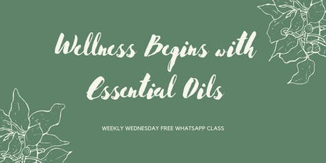 Wellness with Essentials Oils (Free Whatsapp Online Class) tickets