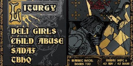 Liturgy, Deli Girls, Child Abuse, Sadaf, TBHQ tickets
