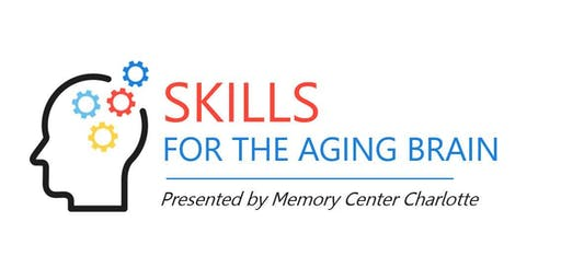 Skills For The Aging Brain: A Memory Center Charlotte Symposium
