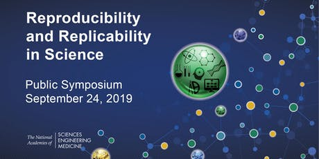 Reproducibility and Replicability in Science: Next Steps Symposium tickets