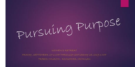Pursuing Purpose - Women's Retreat tickets