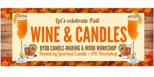 "Wine + Candles: ""Autumn Harvest"" BYOB Candle-Making and Wood Workshop"