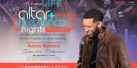Worship Life: Presence & Altar Nights - Phoenix w/ Brandon Roberson tickets